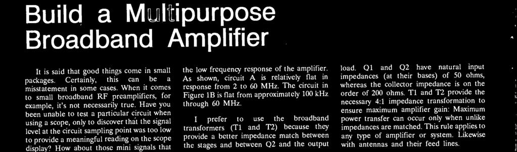 Class A operation is preferred for this application. An amateur radio linear power amplifier operates on the same principle.
