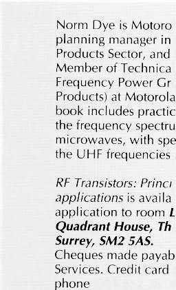 RF ENGINEERING USING RF TRANSISTORS 2: Putting a figure on low power devices Continuing the series based on their book Radio frequency transistors: principles and practical applications, Norm Dye and