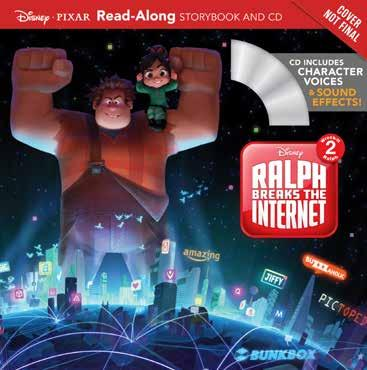 & Adventure / General) / JUV019000 (JUVENILE FICTION / Humorous Stories) Announced First Print: 50,000 Wreck-It Ralph 2 Middle Grade Novel This 304-page paper-over-board book tells an all-new