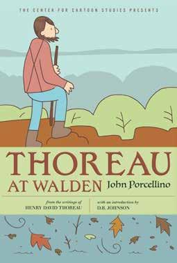Thoreau at Walden Written and illustrated by John Porcellino Henry David Thoreau s inspiring words are set against minimalist drawings in this poetic graphic biography from the Center for Cartoon