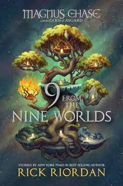 9 From the Nine Worlds Written by Rick Riordan Beloved characters from the Magnus Chase and the Gods of Asgard series star in these hilarious and imaginative new short stories, each set in a