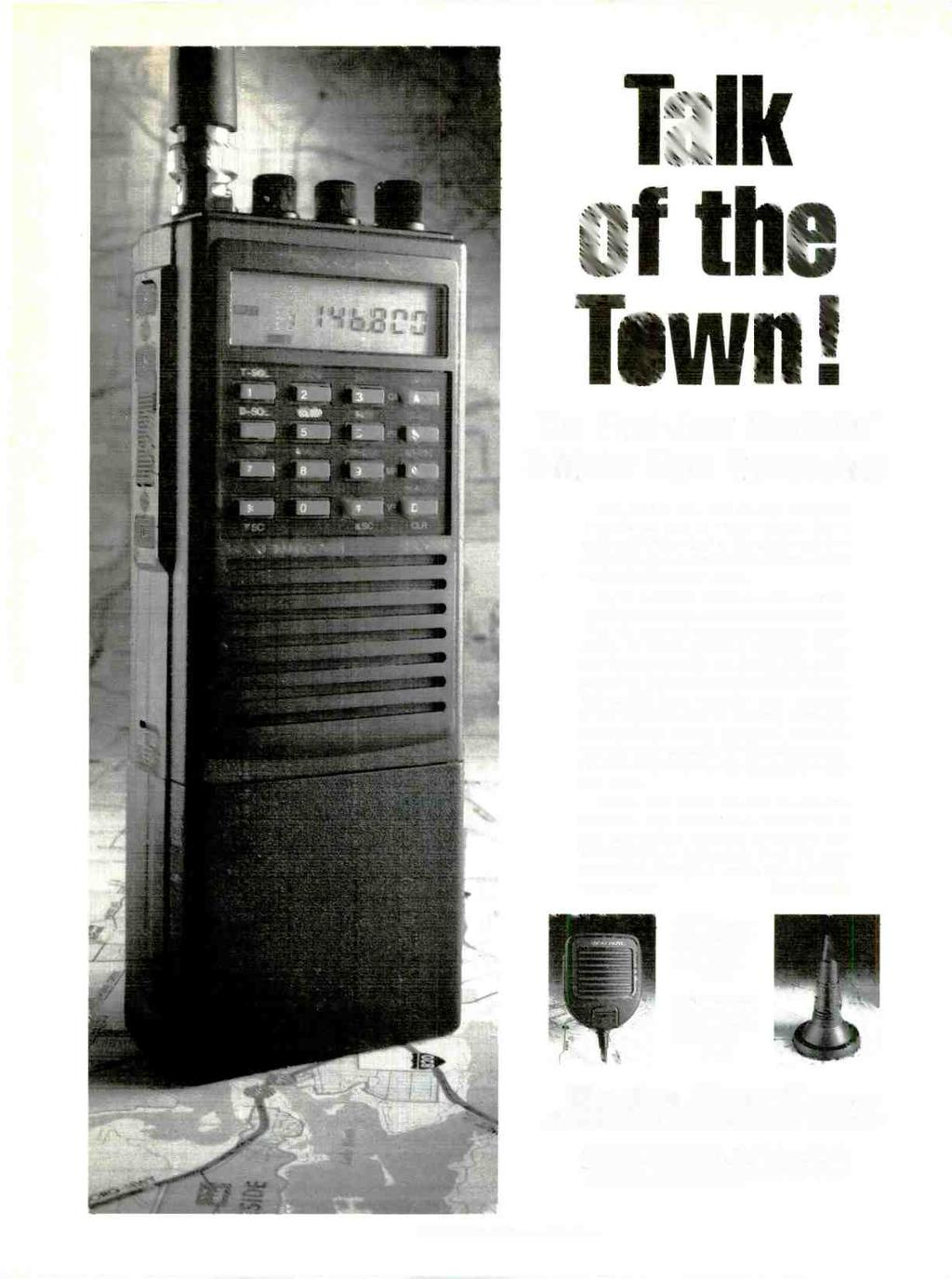 Talk of the Town! The First -Ever Realistic 2 -Meter Ham Transceiver The word is out! This all -new handheld is available now at Radio Shack.