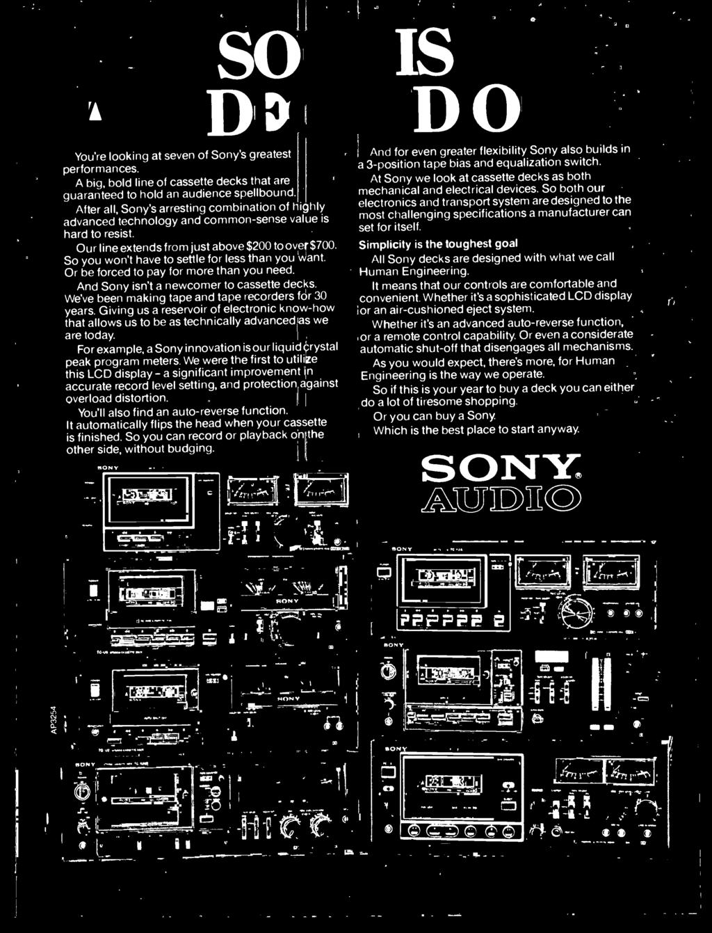 So you won't have to settle for less than ybu want. Or be forced to pay for more than you need. And Sony isn't a newcomer to cassette decks. We've been making tape and tape recorders for 30 years.