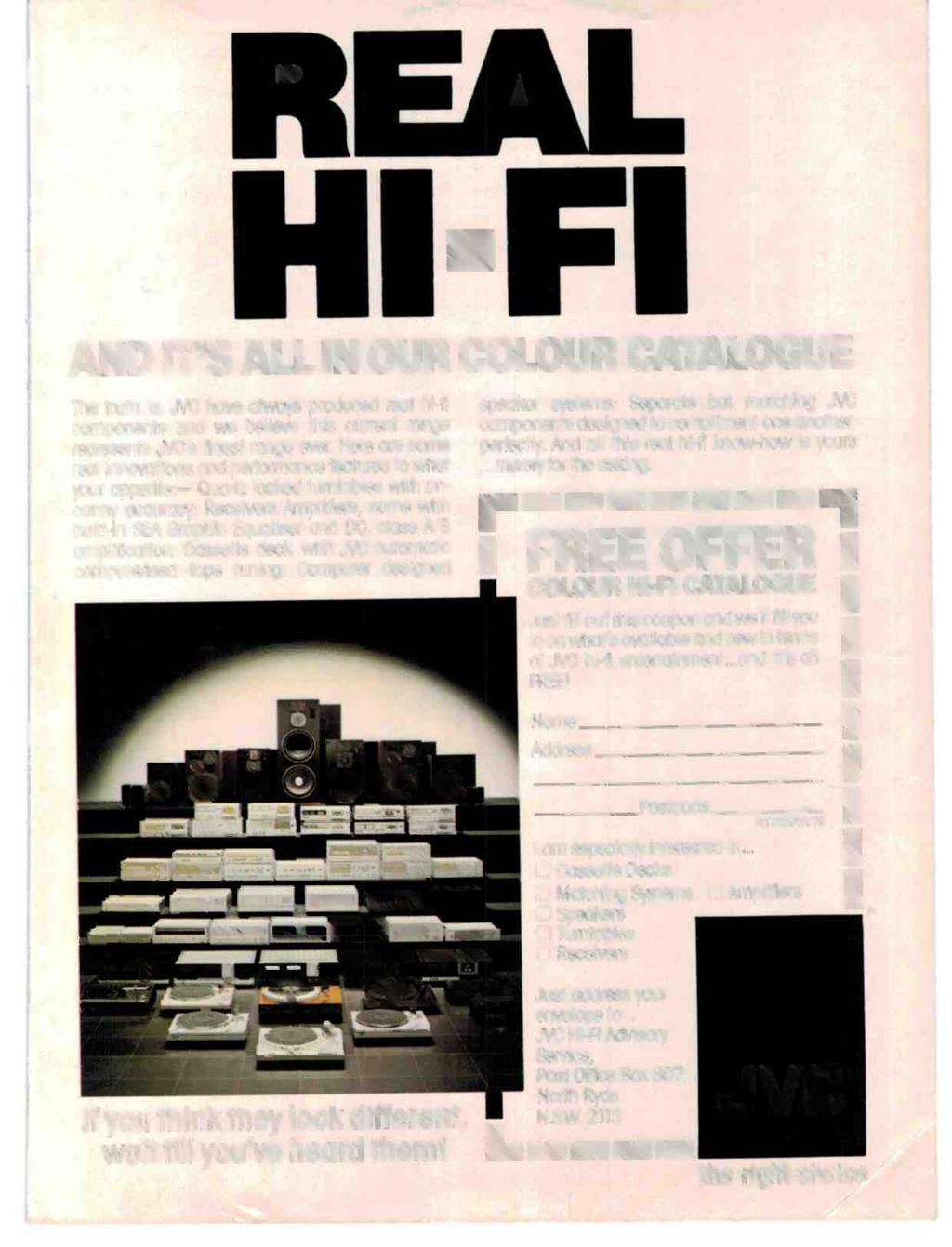 AND IT'S ALL IN OUR COLOUR CATALOGUE The truth is, JVC have always produced real hi-fi components and we believe this current range represents JVC's finest range ever.