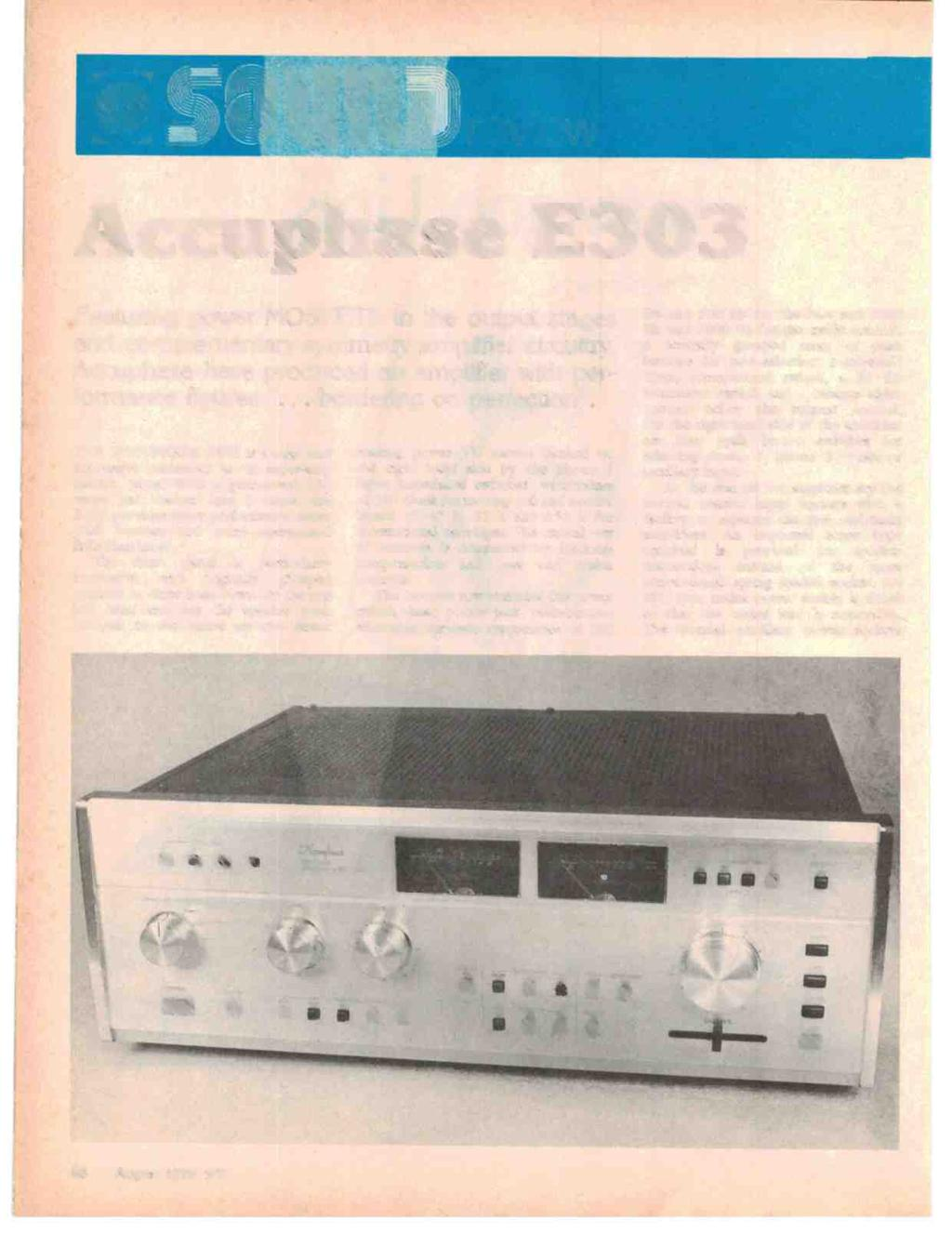 "1 review Accuphase E303 Featuring power MOSFETS in the output stages and complementary -symmetry amplifier circuitry, Accuphase have produced an amplifier with performance figures ""."