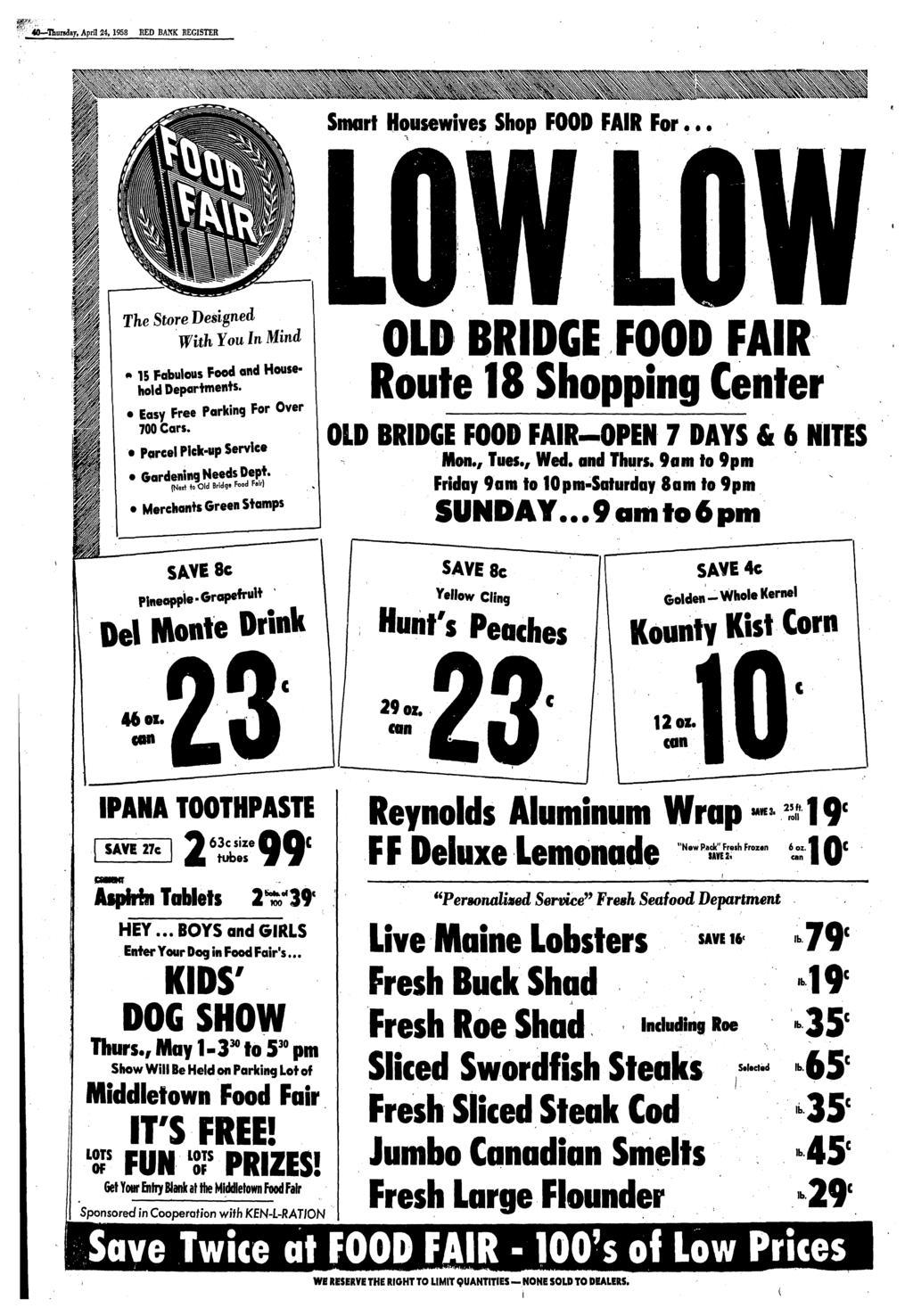 , April 24, 1958 REGISTER Smart Housewives Shop FOOD FAIR For... The Store Designed With You In Mind m 15 Fabulous Food and Household Departments. Easy Free Parking For Over 700 Cars.