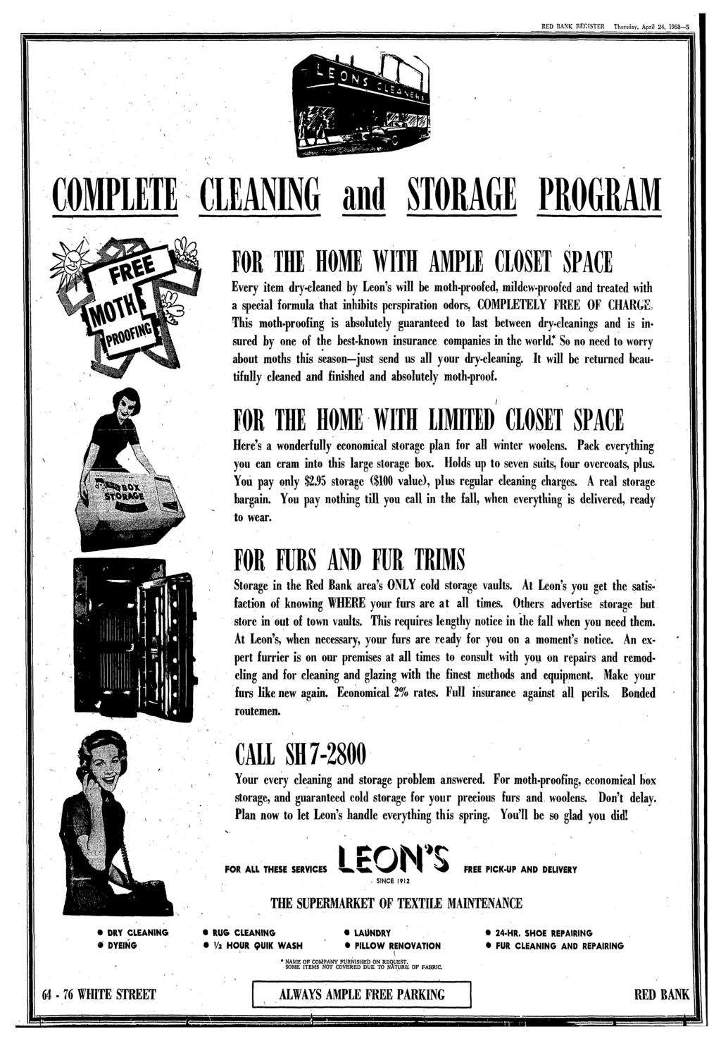 REGISTER Thursday, April 24, 1953 5 COMPLETE CLEANING and STORAGE PROGRAM FOR THE HOME WITH AMPLE CLOSET SPACE Every item dry-cleaned by Leon's will be moth-proofed, mildew-proofed and treated with a