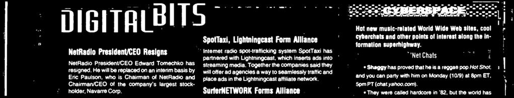 SurferNETWORK Forms Alliance SurferNETWORK announced that Nassau, Journal, Telemedia, Roberts Radio, New Northwest, Aurora, Shamrock and Buckley have participated in pilot - testing of its webcasting