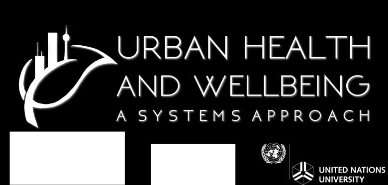 Systems Approaches to Health and Wellbeing in the Changing Urban Environment Call for expressions of interest to establish International Centres of Excellence (UHWB ICE) TERMS OF REFERENCE