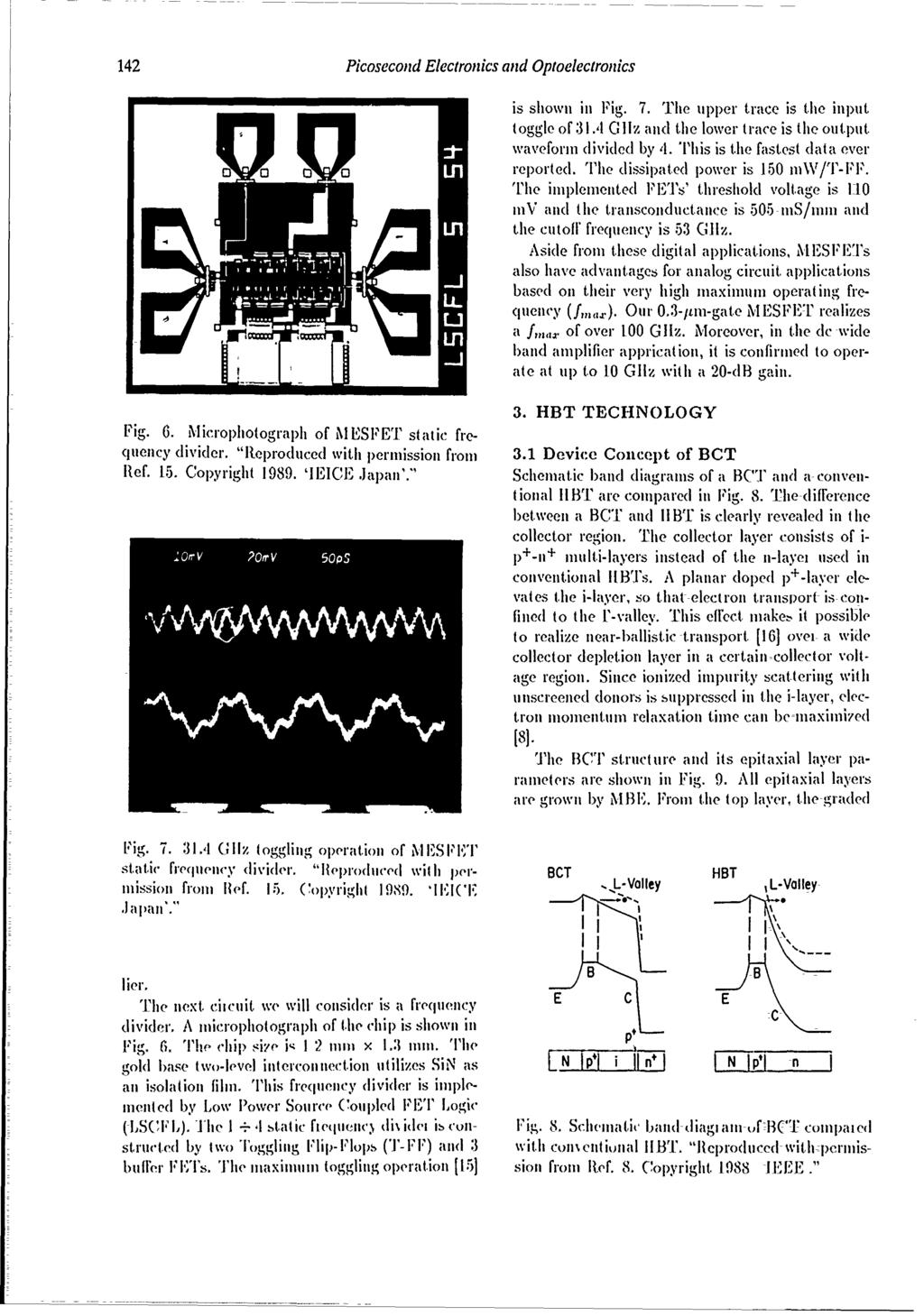 "142 Picosecond Electronics and Optoelecironics o o~ oreported. Fig. 6. imicrophotograph of ii ESPET static frequency divider. ""Reproduced with permission from Ref. 15. Copyright 1989. 'IEICE, Japan'."