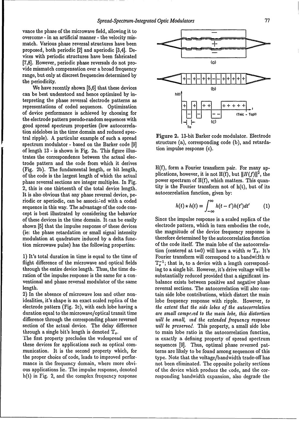Spread-Spectrum-Integrated Optic Modulators 77 vance the phase of the microwave field, allowing it to overcome - in an artificial manner - the velocity mismatch.