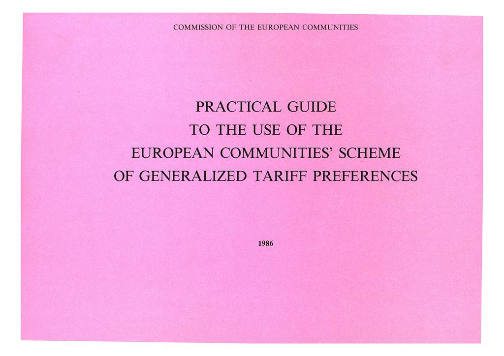 COMMISSION OF THE EUROPEAN COMMUNITIES PRACTICAL GUIDE TO THE USE OF