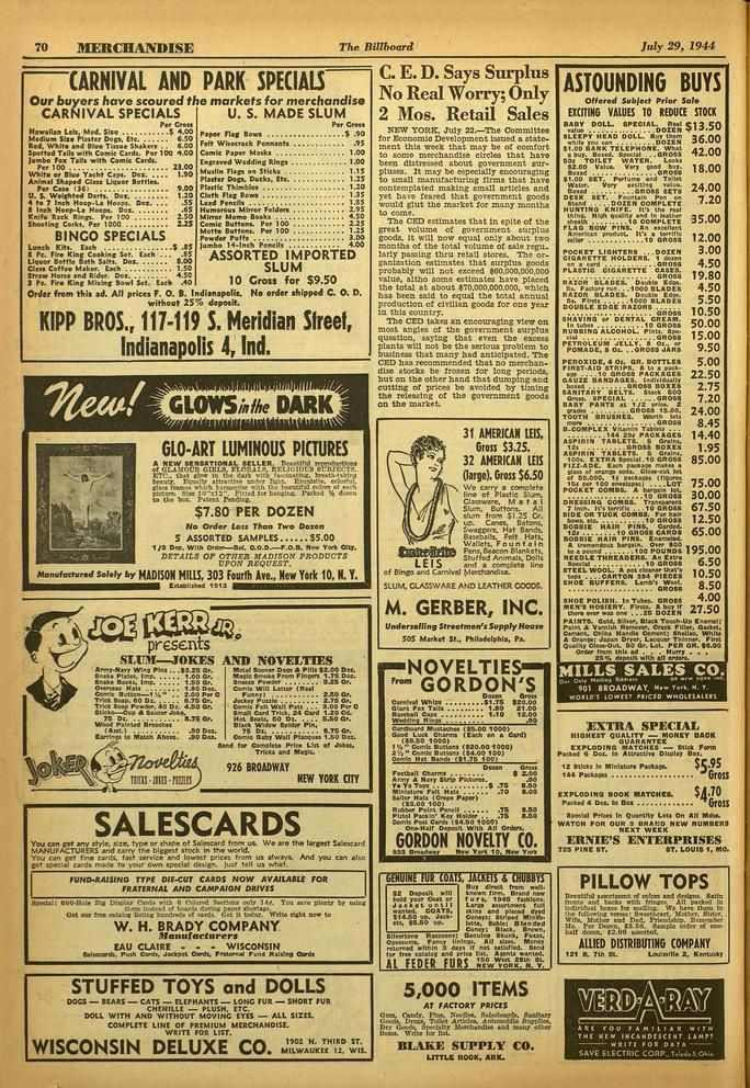 70 MERCHANDISE The Billboard July 29, 194-1 CARNIVAL AND PARK SPECIALS Our buyers have scoured the markets for merchandise CARNIVAL SPECIALS U. S. MADE SLUM Per Coe. Per Cr.,. Hawaiian Leis. Med.
