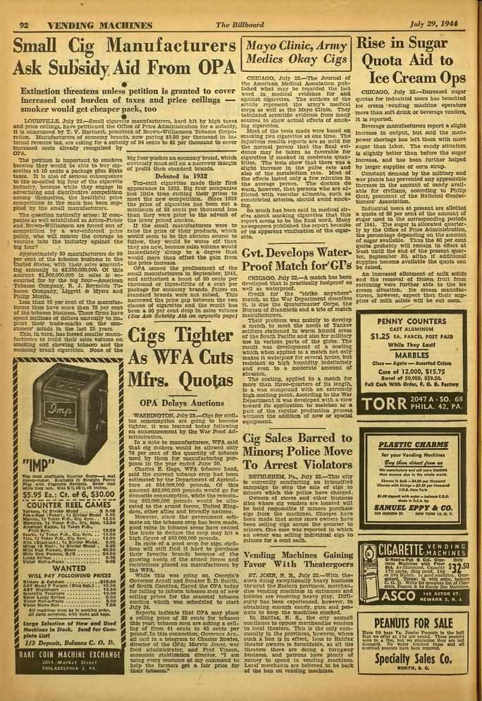 92.GTENDLING MACHINES The Billboard July 29, 1944 Small Cig Manufacturers Ask Subsidy Aid From OPA Extinction threatens 11111feeS petition is granted to cover increased cost burden of taxes and price