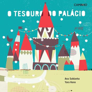 O TESOURO DO PALÁCIO - THE TREASURE IN THE PALACE, by Ana Saldanha, illustrated by Yara Kono Sofia and her uncle visit a library in the Crystal Palace one cold winter s day, and there Sofia meets
