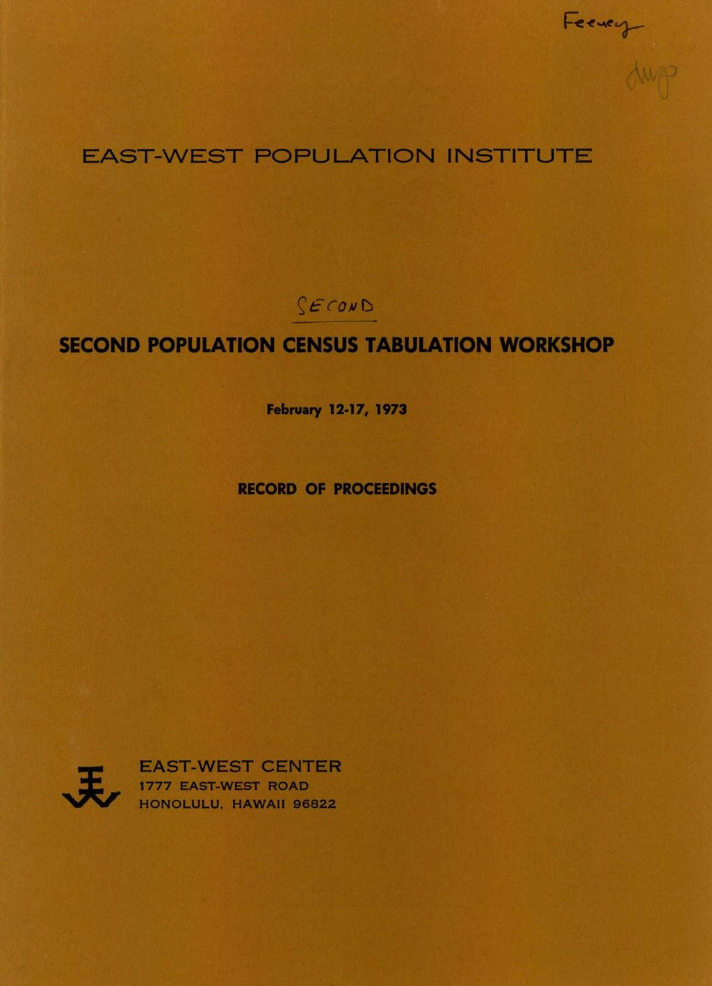 EAST-WEST POPULATION INSTITUTE SECOND POPULATION CENSUS TABULATION WORKSHOP February