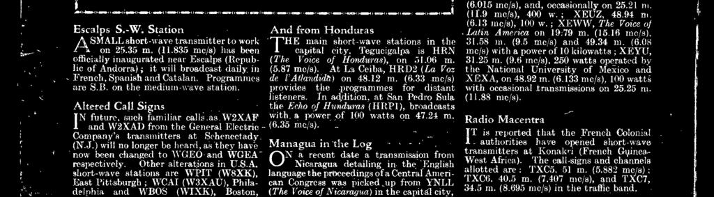 broadcasts future, such familiar calls asw2xaf with, a l)owei of 100 watts on 4724 m N and W2XAD from the General Electric (635 mc/s) Companys transmitters at Schenectady (NJ) will no longer be