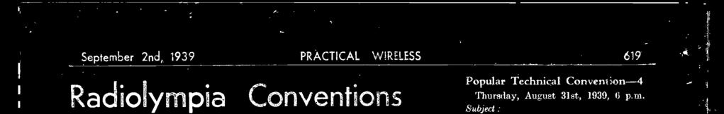 Convention2 Thursday, August 31st, 1939, 330 pm Subjed: Wavelength changes chairman; Sir Herbert Morgan, KBE Sir Noel Aslibricige, BSc, M1EE Mr W E Miller, BA (cantab), MWT Mr Paul D Tyers Others on