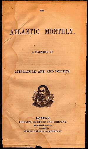 Atlantic Monthly 1857 Today Focused on literary and cultural trends Founded and run by famous writers