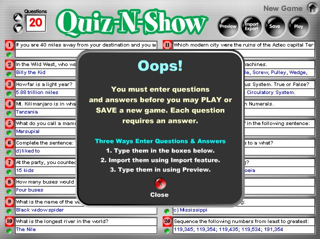 14 Oops Message: You will receive an Oops message if your questions are improperly formatted and you click Play, Save, or the green button to feature a question.
