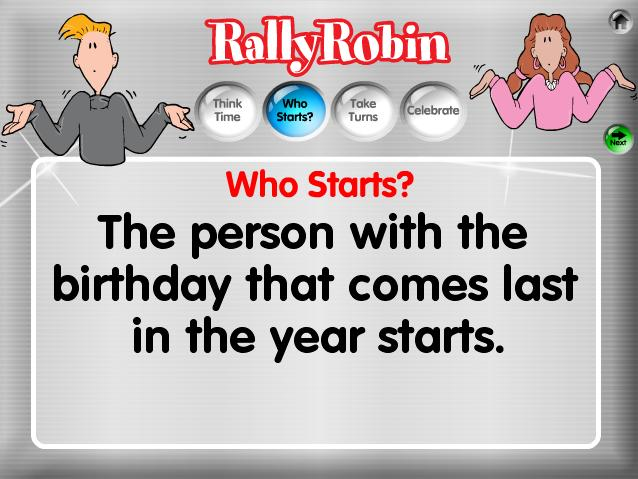 23 2. Who Starts? The game randomly selects a student to start sharing by displaying a prompt.