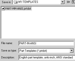 Enter English part template, units-inch, ANSI standard, [Metric part template, units-mm, ISO standard] for Description. Click Save. 7) Close All documents. Click Windows, Close All.