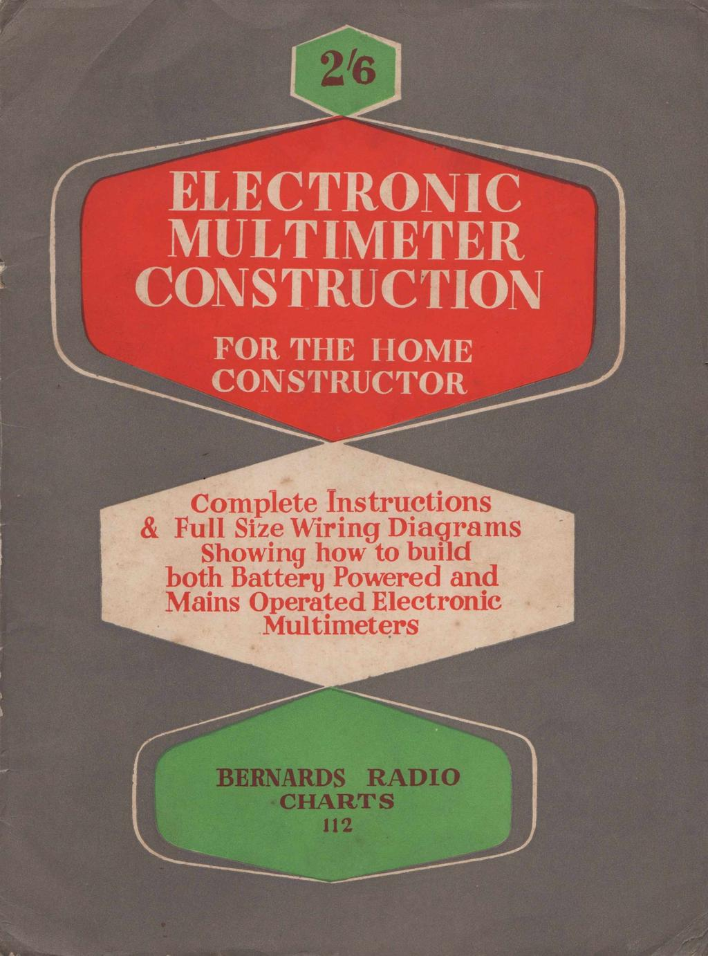 ELECTRONIC MULTIMETER CONSTRUCTION ^ FOR THE HOME CONSTRUCTOR Complete Instructions & Full Size