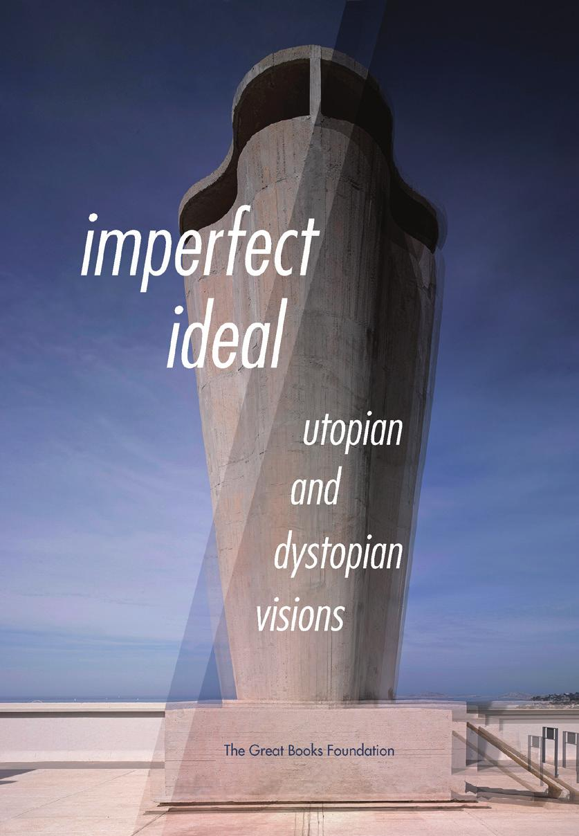 Now Available Imperfect Ideal: Utopian and Dystopian Visions The selections in Imperfect Ideal: Utopian and Dystopian Visions illustrate the best and worst of what can happen when we attempt to mold