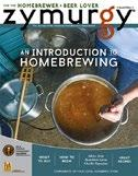 ..9 This publication prints one time per year and highlightsthe fundamentals forthe new homebrewing enthusiast.