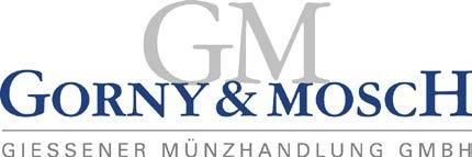 PRESS RELEASE Auction sales 219-221, 28.01.2014, Preliminary Report Archaic silver and German gold The three March auctions of Gorny & Mosch in Munich cater for all tastes.