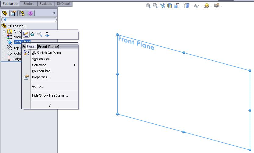 Mastercam for SolidWorks Training Guide 7. Create a sketch using the front plane.