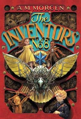 The Inventors and the Lost Island By A. M. Morgen Ages: 8 12 Page Count: 384 On-Sale: Apr.