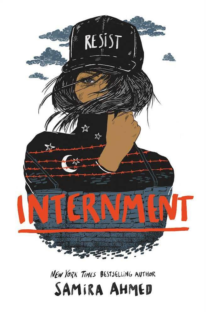 Internment By Samira Ahmed One of 2019 s most politically urgent reads.