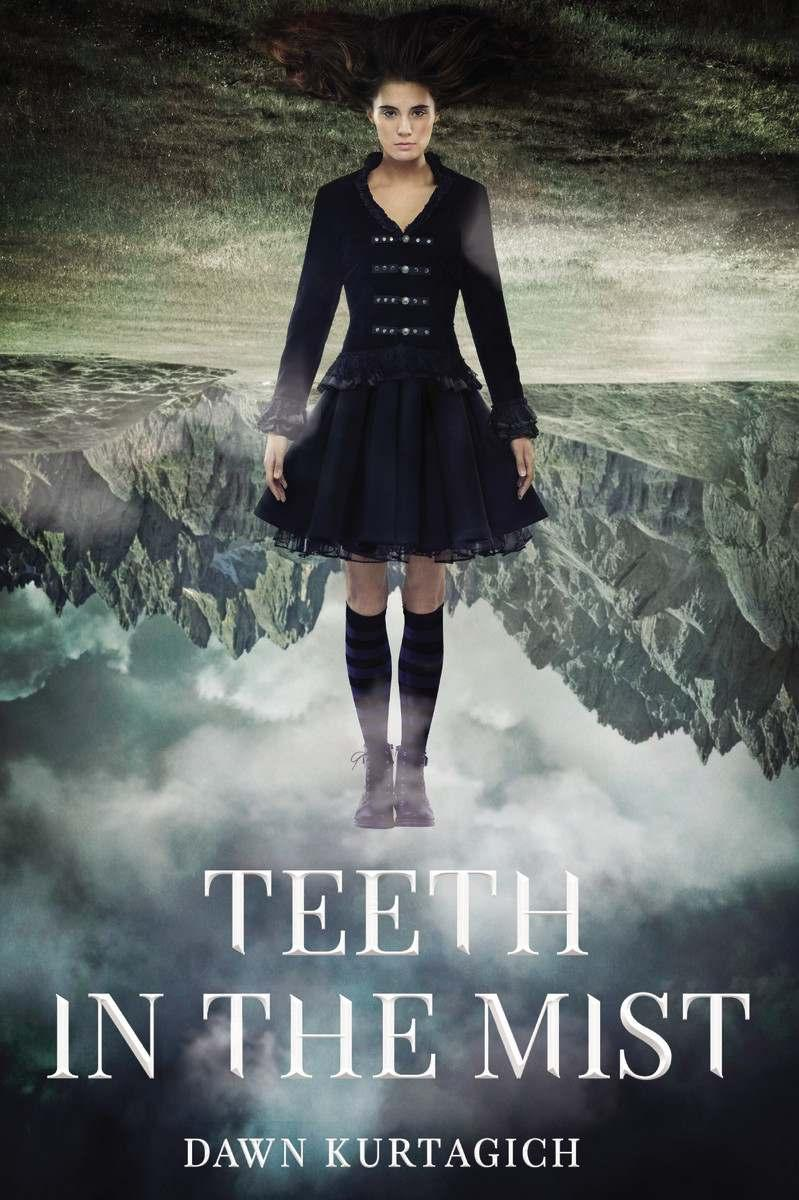 Teeth in the Mist By Dawn Kurtagich Ages: 14 & up Page Count: 352 On-Sale: Jun.