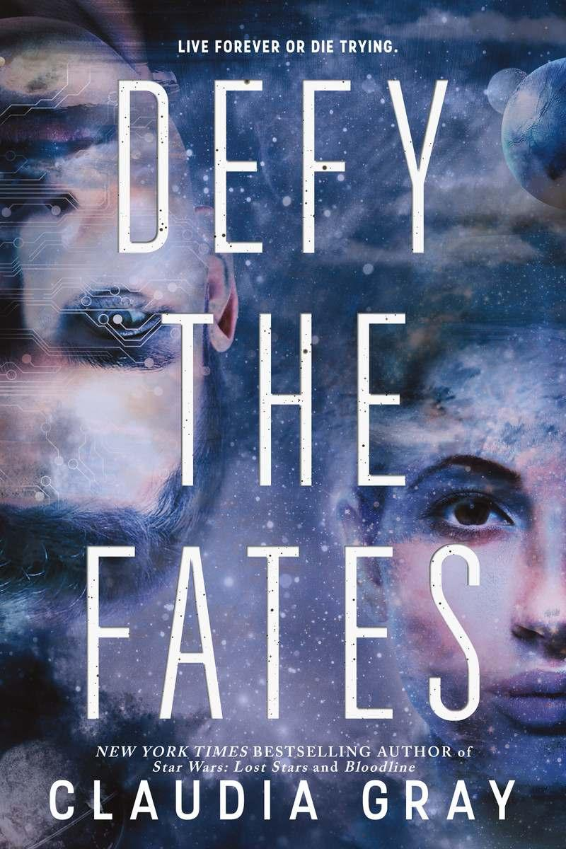 Defy the Fates By Claudia Gray Ages: 14 & up Page Count: 400 On-Sale: Apr.