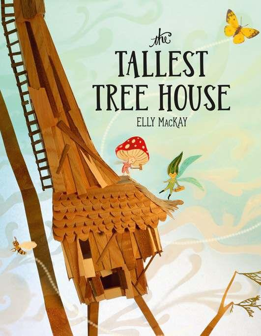 The Tallest Tree House By Elly