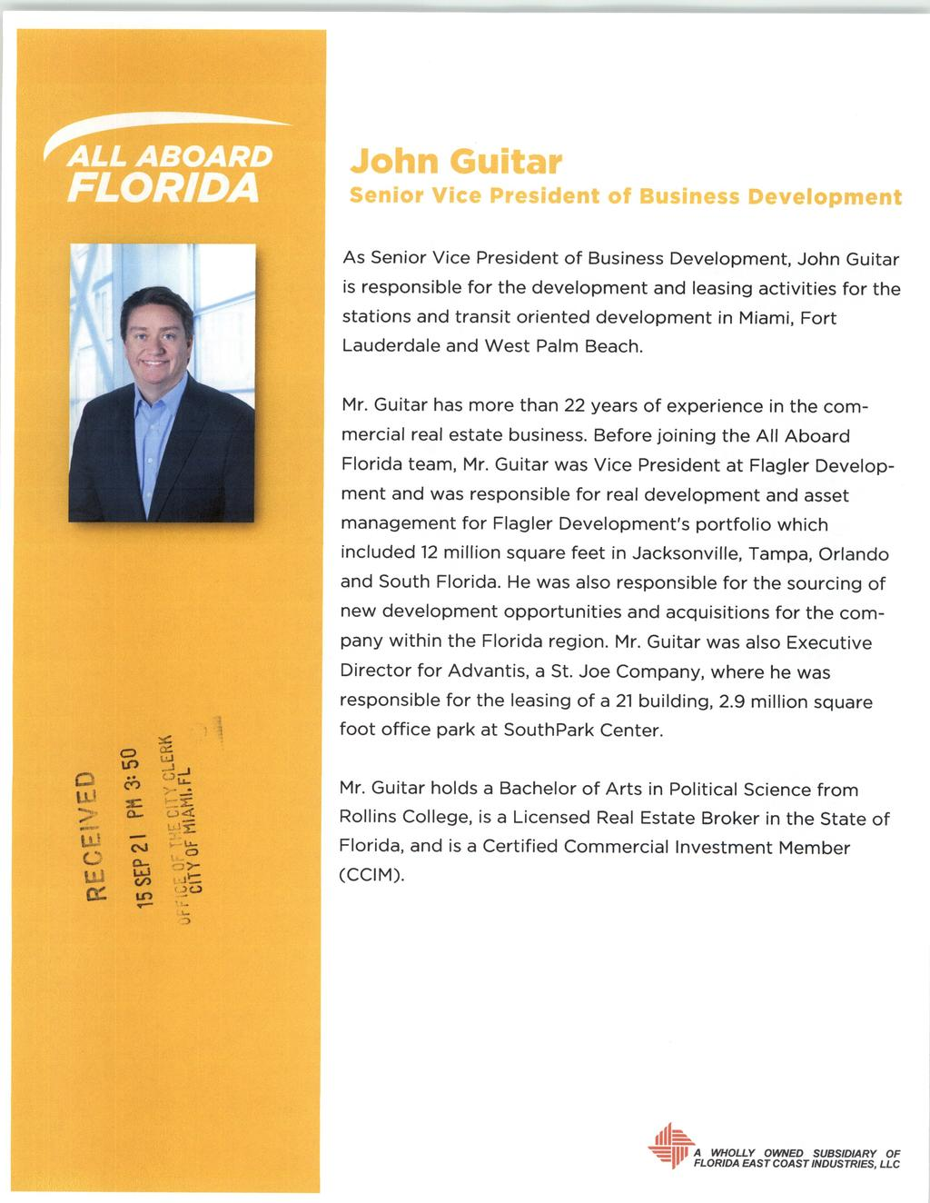 As Senior Vice President of Business Development, John Guitar is responsible for the development and leasing activities for the stations and transit oriented development in Miami, Fort Lauderdale and