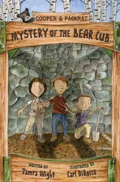 WORLD RIGHTS AVAILABLE (ex-english in North America; Simplified Chinese [Beijing Publishing House]) middle grade fiction BOOK 4 Mystery of the Bear Cub Written by Tamra Wight Illustrated by Carl