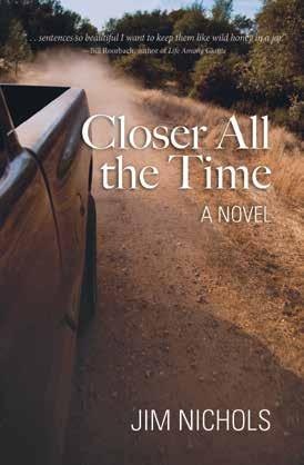 NEW adult fiction Closer All the Time by Jim Nichols The inhabitants of Baxter, Maine, are going nowhere fast but not for lack of trying.