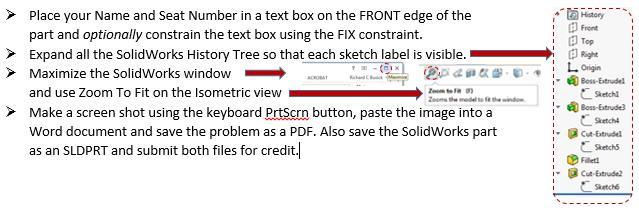 (Use this step or discuss the Activity assignment) Select the Front surface and using Edit Sketch open a text box and complete the name/seat/prof.