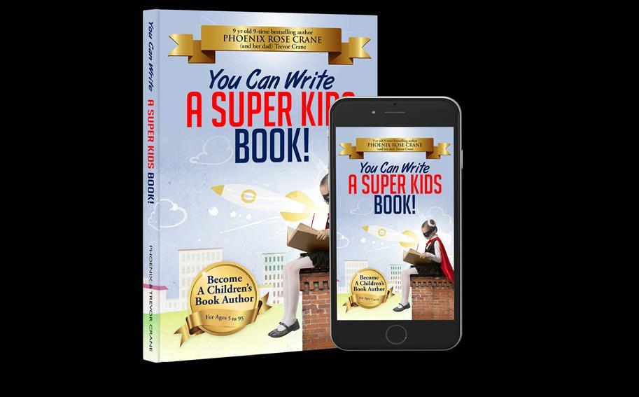 HERE S WHAT YOU SHOULD DO NEXT: Get a COPY of the book my daughter and I wrote, You Can Write A Super Kids Book: https://amzn.