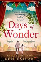 DAYS OF WONDER by Keith Stuart Contemporary Fiction Sphere 480pp June 2018 Korea: KCC Japan: TMA In the beautiful, funny and moving second novel by the author of A BOY MADE OF BLOCKS.