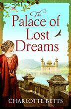 THE PALACE OF LOST DREAMS by Charlotte Betts Historical Fiction Piatkus 400pp May 2018 Korea: Japan: From the multi-award-winning author of THE APOTHECARY'S DAUGHTER, THE PALACE OF LOST DREAMS is a