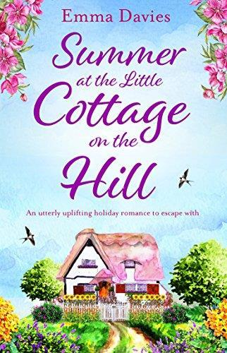 * SUMMER AT THE LITTLE COTTAGE ON THE HILL by Emma Davies Contemporary Fiction Bookouture 246pp May 2018 If you loved the heart-warming romance in novels by Jenny Colgan, Lucy Diamond and Debbie
