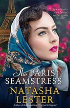 * THE PARIS SEAMSTRESS by Natasha Lester Historical Fiction Sphere 448pp March 2018 Korea: KCC Japan: How much will a young seamstress sacrifice to make her mark in the maledominated world of 1940s
