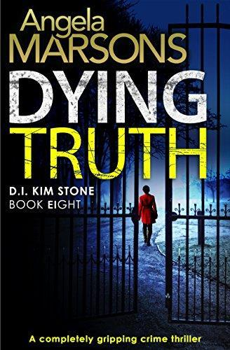 DYING TRUTH: Book 8 in the KIM STONE series by Angela Marsons Crime Thriller Bookouture 384pp May 2018 Korea: Japan: EAJ The eighth instalment in the two million copy-selling series When teenager