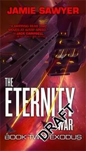 US Orbit EXODUS: Book 2 in the ETERNITY WAR series by Jamie Sawyer Sci-Fi Orbit 480pp November 2018 The adrenaline-fuelled second novel in the Eternity War Lieutenant Keira Jenkins and her Jackals