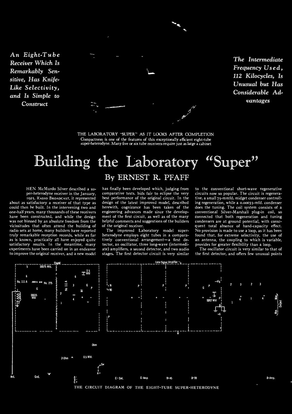 "Many five or six tube receivers require just as large a cabinet Is uilding the Laboratory By ERNEST la PFAFF ""Super"" WHEN McMurdo Silver described a suheterodyne receiver in the January."