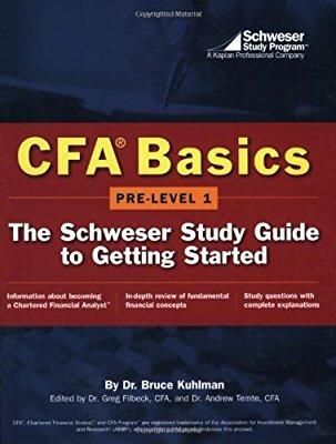 CFA Basics: Pre-Level 1:The Schweser Study Guide to Getting Started By Bruce Kuhlman CFA Basics: Pre-Level 1:The Schweser Study Guide to Getting Started By Bruce