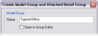 4 In the Create Model Group and Attached Detail Group dialog box, set: Model Group Name